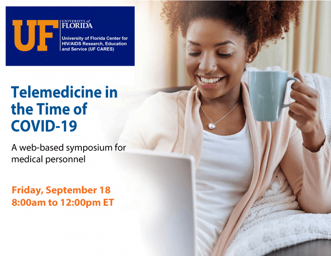 "Picture of a woman holding a coffee cup sitting on a sofa with a laptop. On top of the image ""Telemedicine in the TIme of COVID-19. A web-based symposium for medical personnel. Friday September 18 8:00am to 12:00pm ET"""